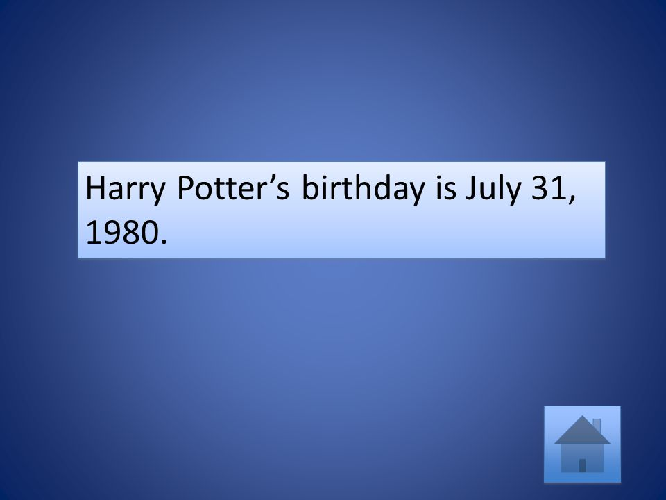 Harry Potter's birthday is July 31, 1980.