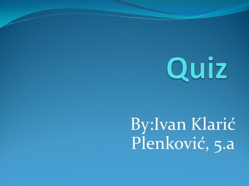 By:Ivan Klarić Plenković, 5.a