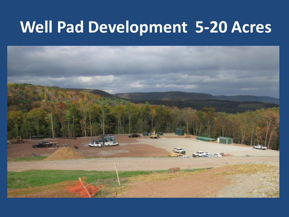 Well Pad Development 5-20 Acres