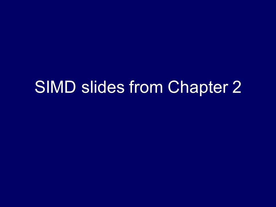 SIMD slides from Chapter 2