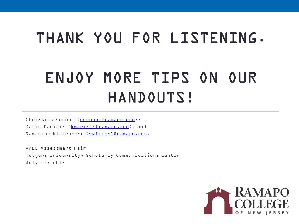 THANK YOU FOR LISTENING. ENJOY MORE TIPS ON OUR HANDOUTS.