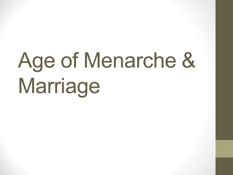 Age of Menarche & Marriage