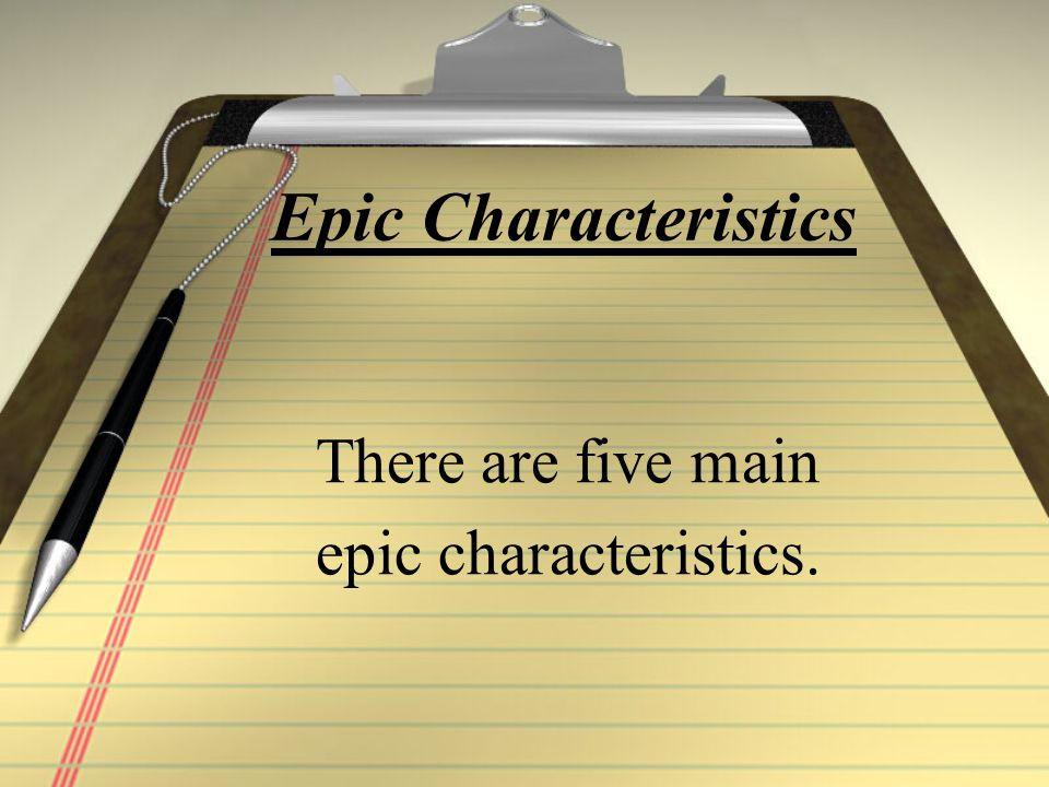 EPIC CONVENTIONS #5 Epithet: a descriptive phrase that presents a particular trait of a person or thing.