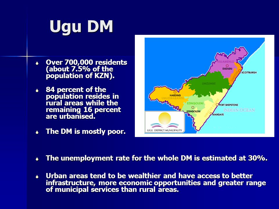 Ugu DM  Over 700,000 residents (about 7.5% of the population of KZN).