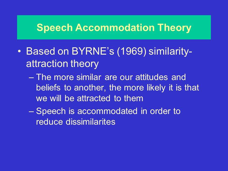 Speech styles Speech Accommodation theory –Studies of accent convergence –Studies of accent divergence