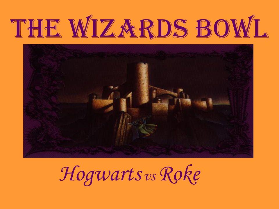 The Wizards Bowl Hogwarts vs Roke