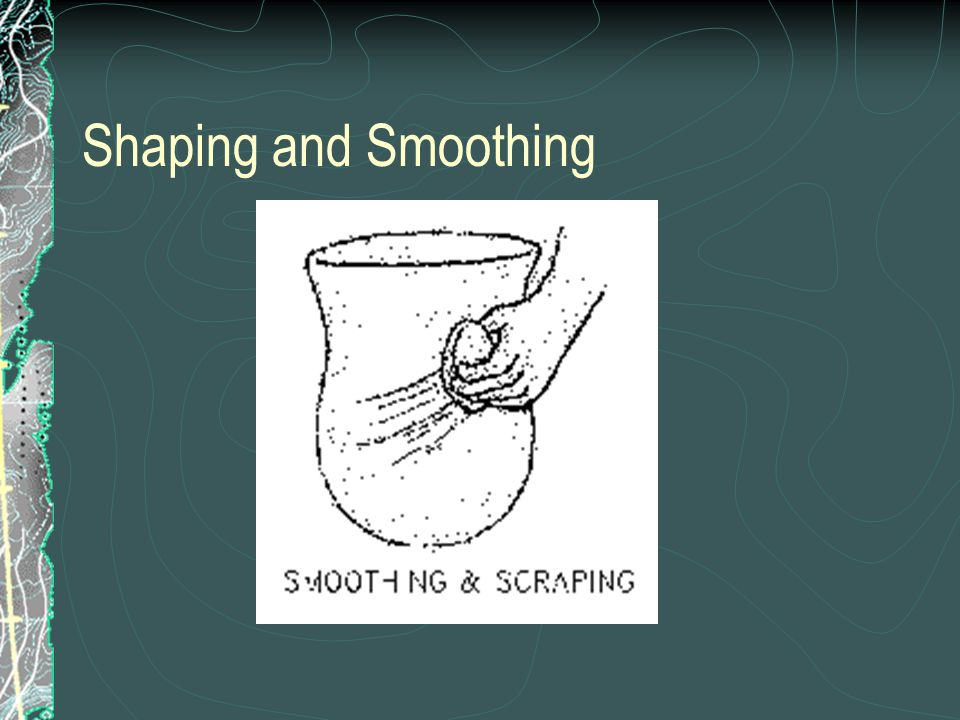 Shaping and Smoothing