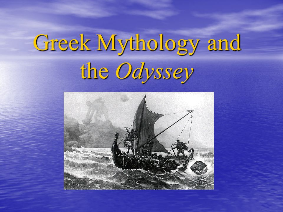 The Odyssey 1.Epic poem- long, narrative poem that tells about the adventures of a hero who reflects the ideals and values of a nation or race.
