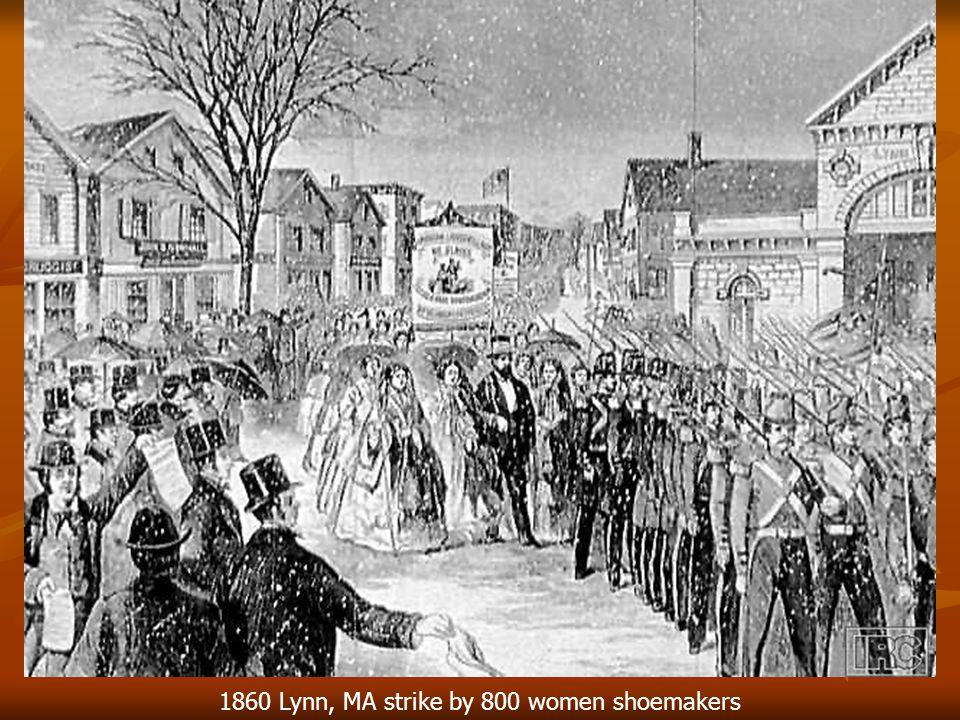 1860 Lynn, MA strike by 800 women shoemakers
