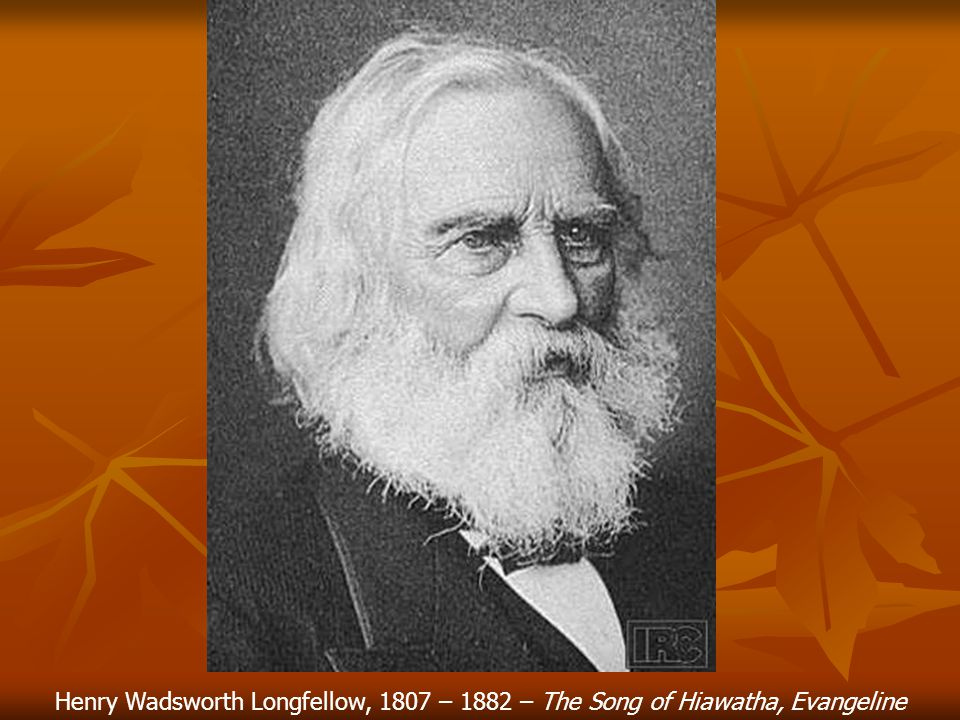 Henry Wadsworth Longfellow, 1807 – 1882 – The Song of Hiawatha, Evangeline