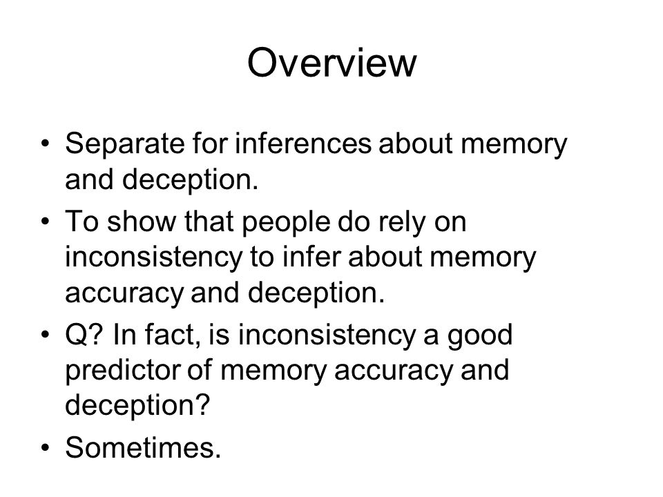Overview Separate for inferences about memory and deception.