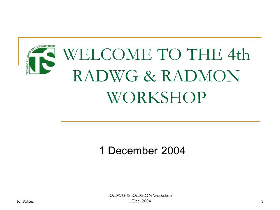 K. Potter RADWG & RADMON Workshop 1 Dec.