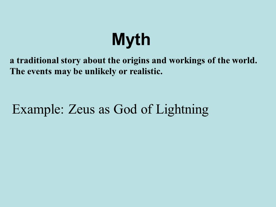 Myth a traditional story about the origins and workings of the world.