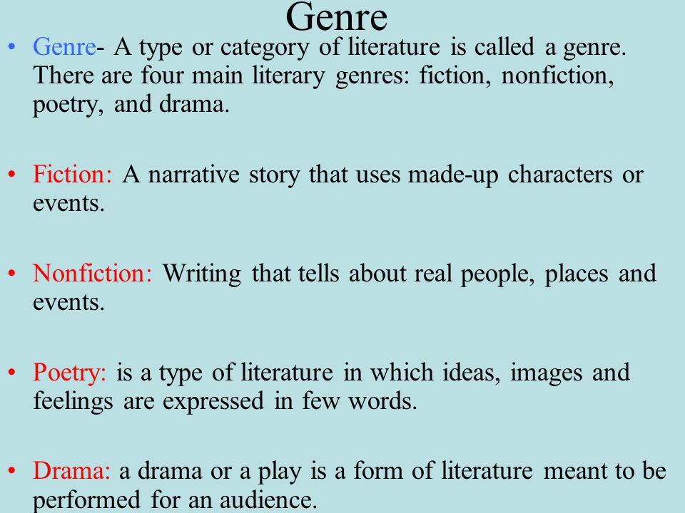 Genre Genre- A type or category of literature is called a genre.