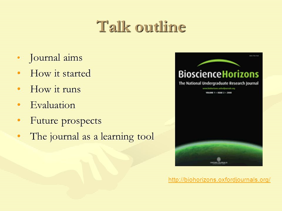 The journal as a learning tool – example 1 Level 2 students Tutees told to read a paper and think that their research project the following year could be good enough to be nominated for publication.