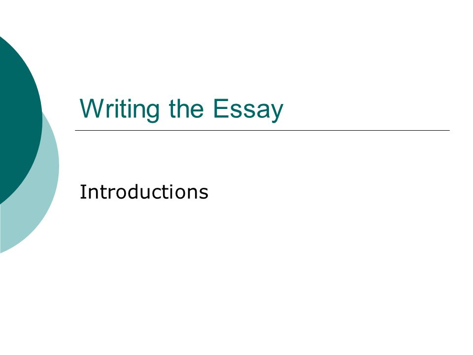 Writing the Essay Introductions