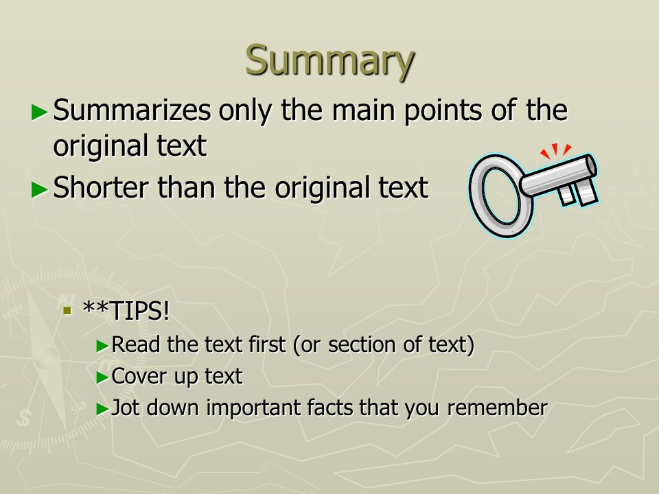 Summary ► Summarizes only the main points of the original text ► Shorter than the original text  **TIPS.