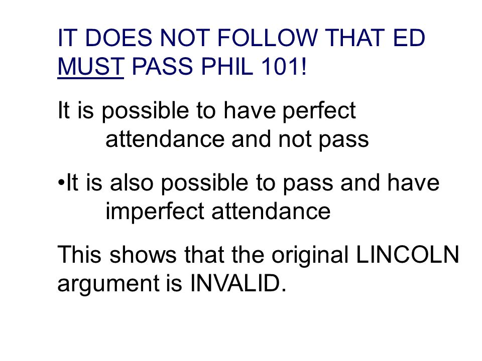 IT DOES NOT FOLLOW THAT ED MUST PASS PHIL 101.