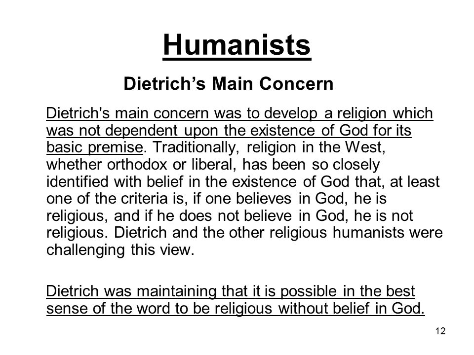 12 Dietrich s main concern was to develop a religion which was not dependent upon the existence of God for its basic premise.