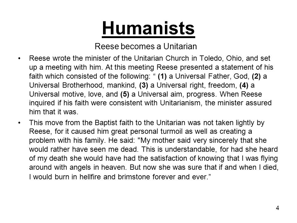 5 Humanists  Reese then became the minister of the Unitarian church in Des Moines, Iowa in 1915.