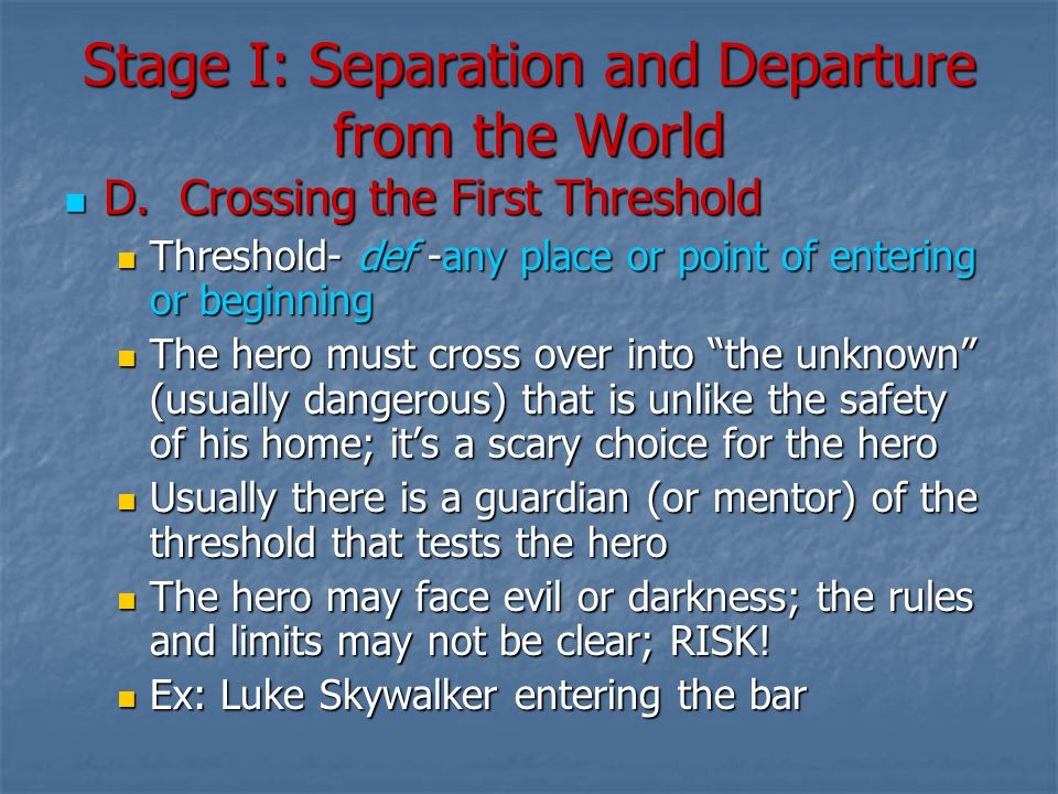 Stage I: Separation and Departure from the World D.