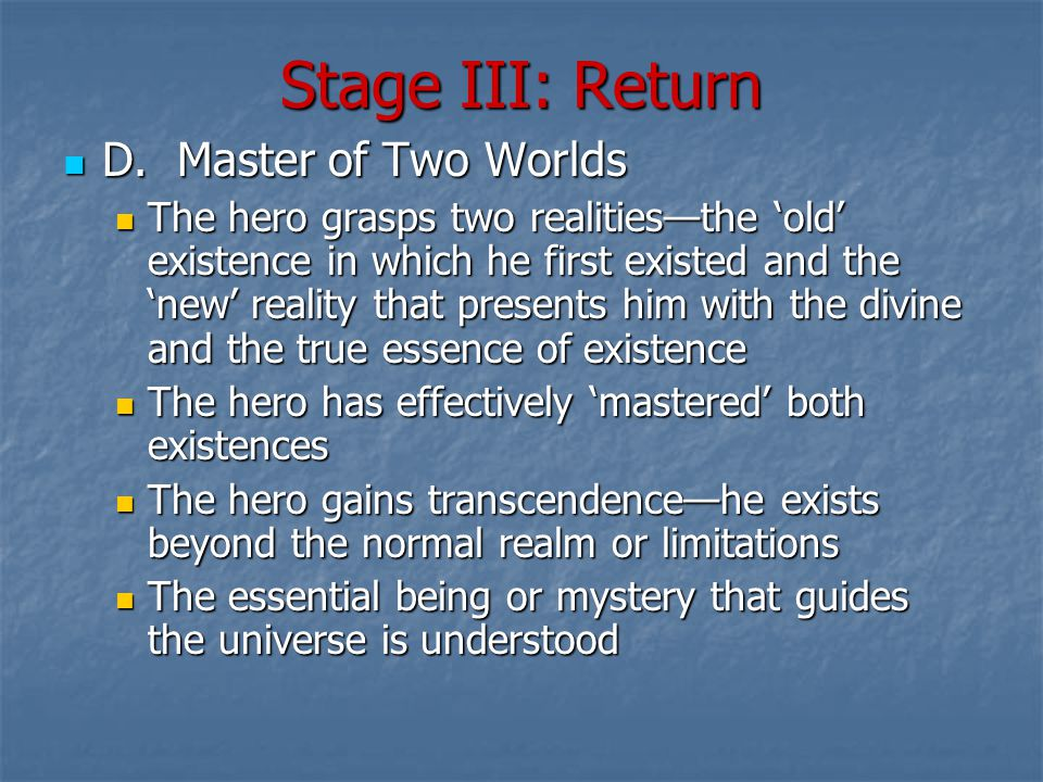 Stage III: Return D. Master of Two Worlds D.