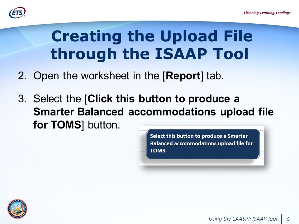 9 Using the CAASPP ISAAP Tool 2.Open the worksheet in the [Report] tab.
