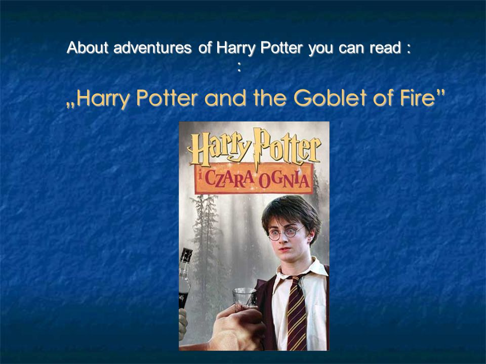 """Harry Potter and the Prisoner of Azkaban About adventures of Harry Potter you can read : :"