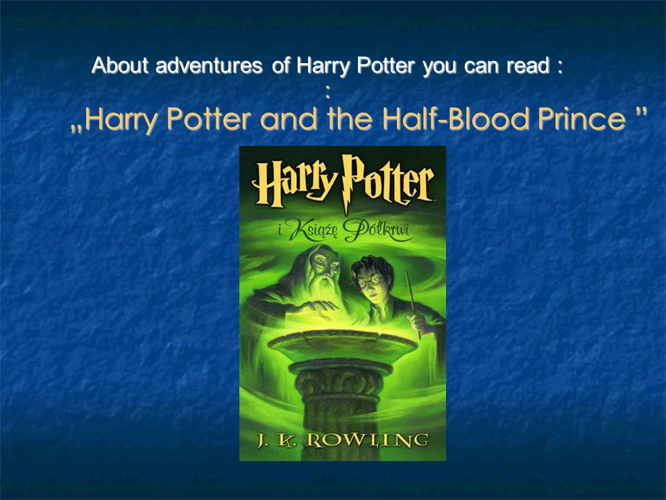 "About adventures of Harry Potter you can read : : ""Harry Potter and the Order of the Phoenix"