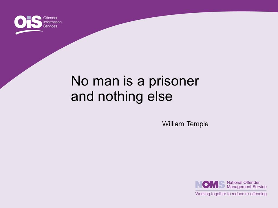 No man is a prisoner and nothing else William Temple
