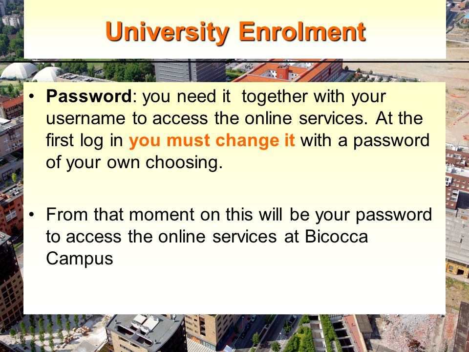 Password: you need it together with your username to access the online services.