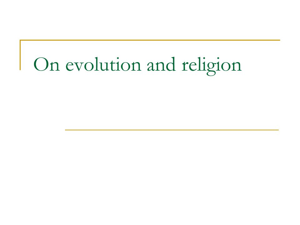 On evolution and religion