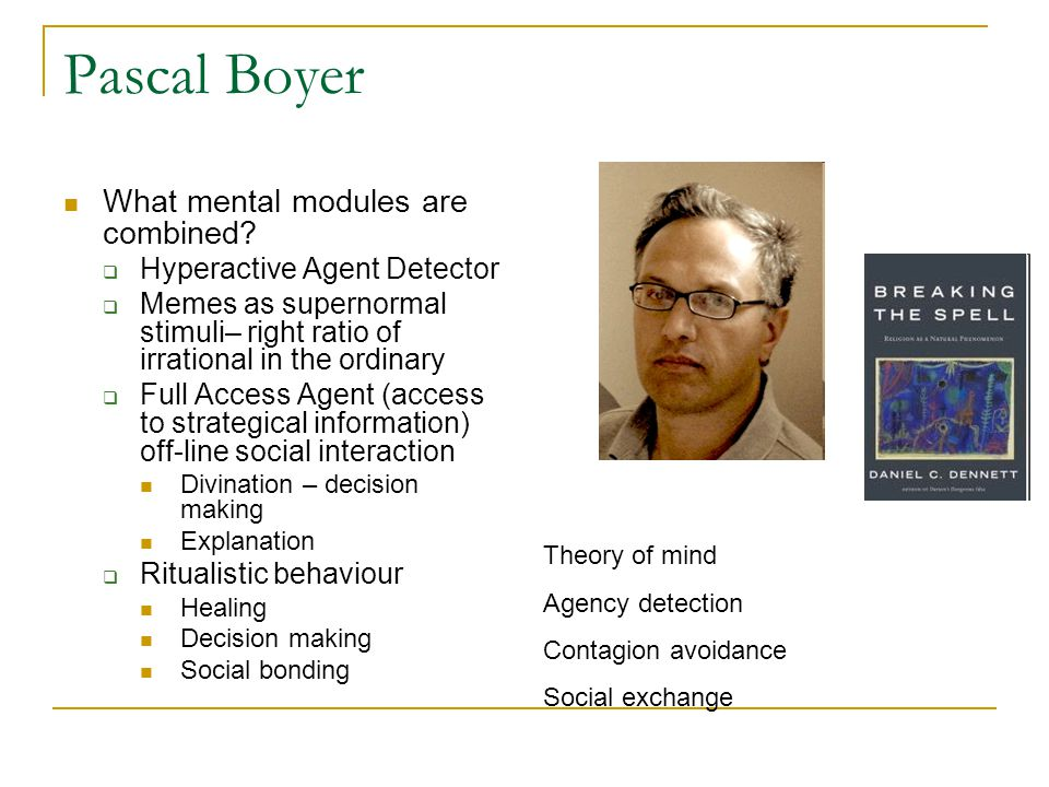 Pascal Boyer What mental modules are combined.