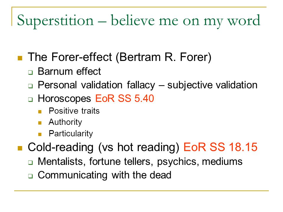Superstition – believe me on my word The Forer-effect (Bertram R.