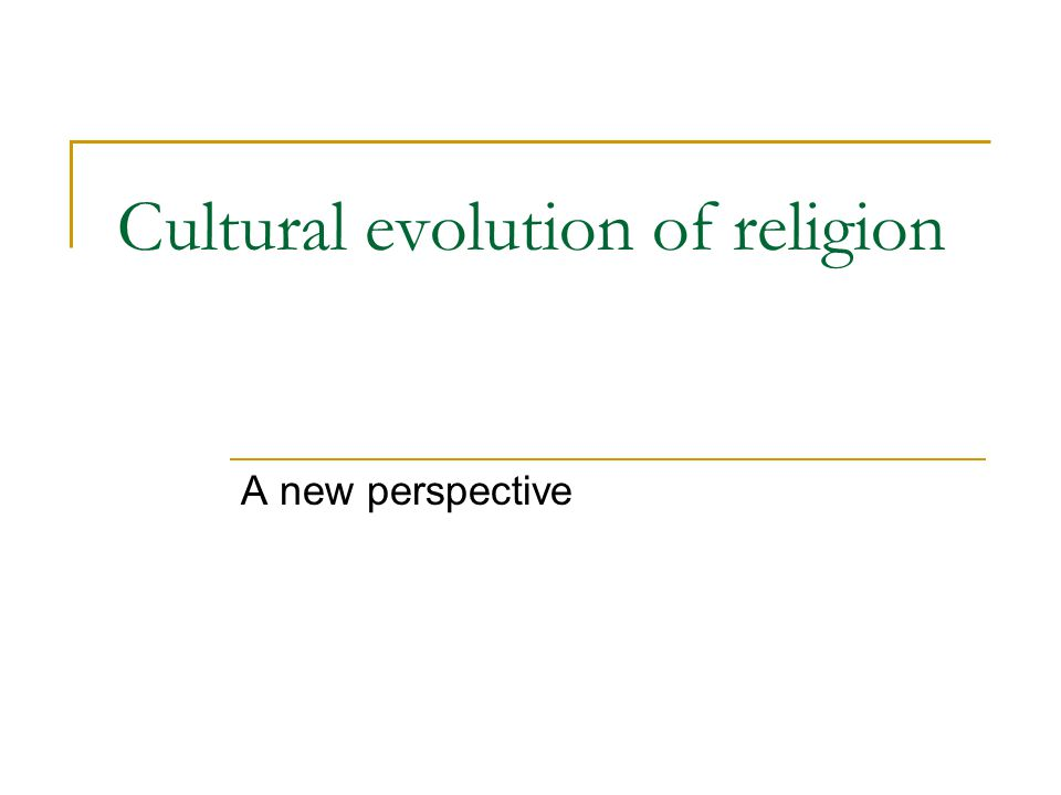 Cultural evolution of religion A new perspective