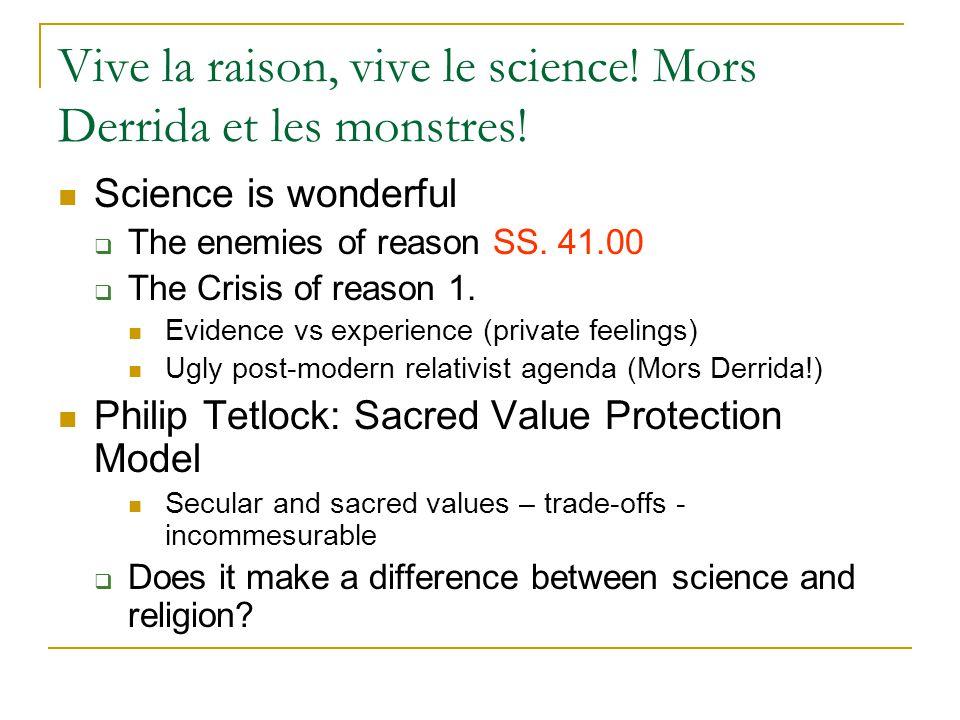 Vive la raison, vive le science. Mors Derrida et les monstres.