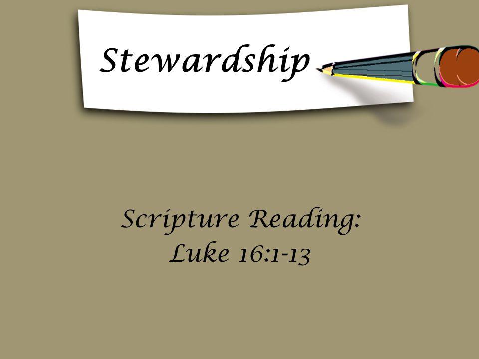 Stewardship Scripture Reading: Luke 16:1-13