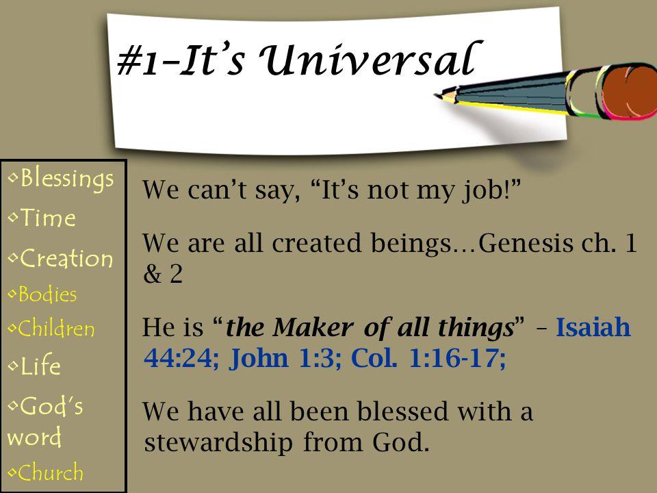 #1–It's Universal We can't say, It's not my job! We are all created beings…Genesis ch.