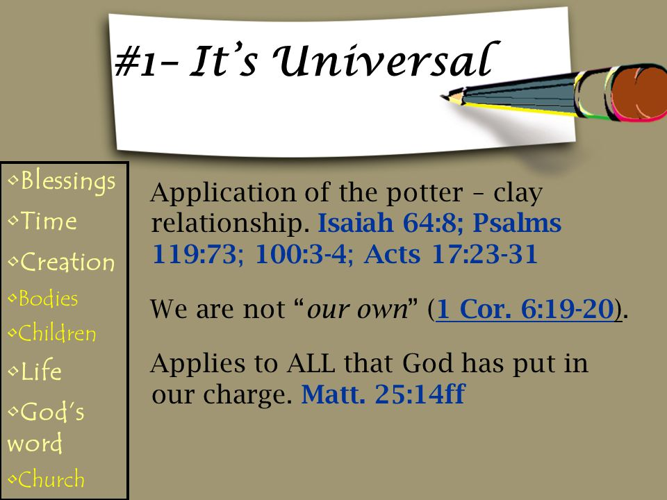 #1– It's Universal Application of the potter – clay relationship.