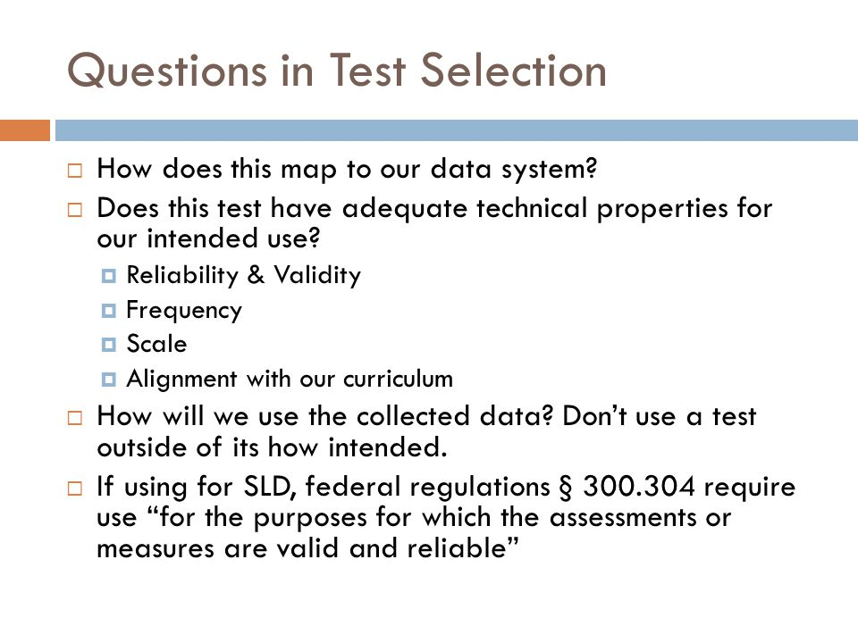 Questions in Test Selection  How does this map to our data system.