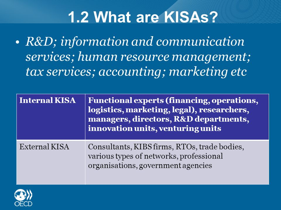 3.3 KISA and skills upgrading Note: BE = 38, NZ = 74, PO = 137, TU = 49, UK = 50, Total = 348 Source: OECD LEED (2010), Leveraging Training & Skills Development in SMEs: Preliminary Cross-Country Analysis of the TSME Survey