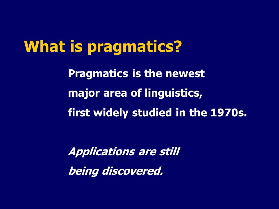 What is pragmatics.