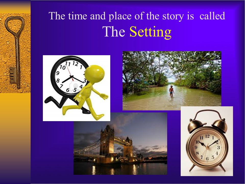 The time and place of the story is called The Setting