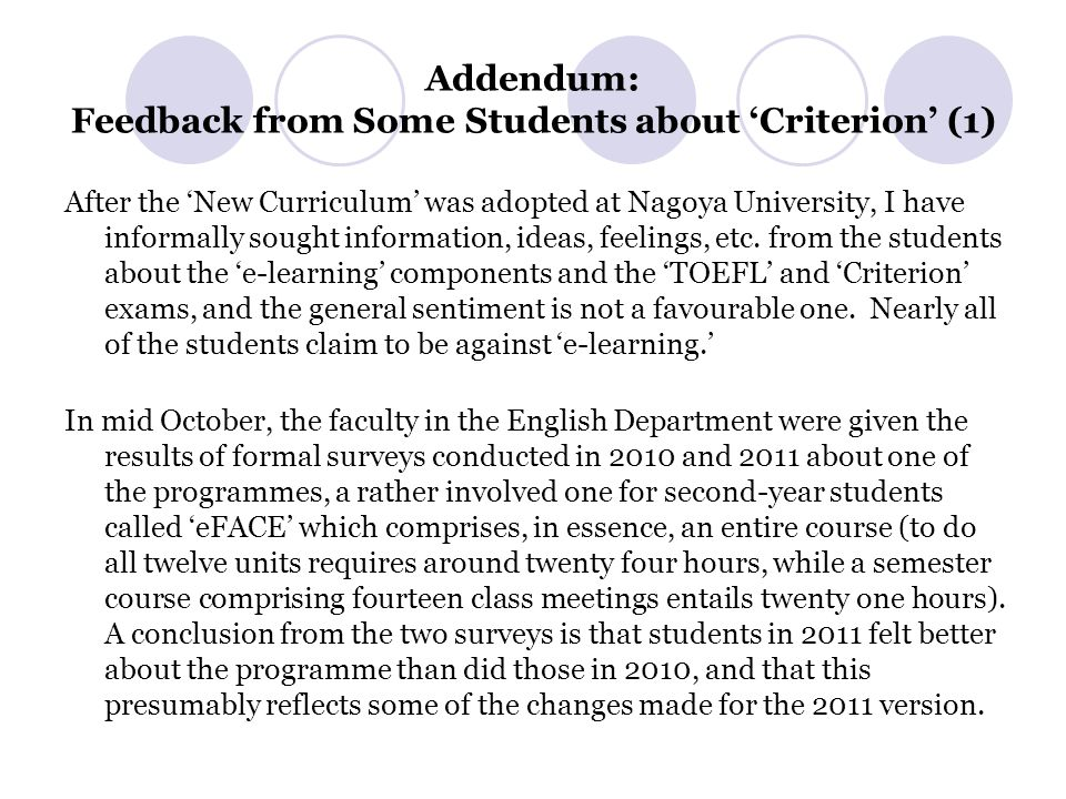 Addendum: Feedback from Some Students about 'Criterion' (1) After the 'New Curriculum' was adopted at Nagoya University, I have informally sought information, ideas, feelings, etc.