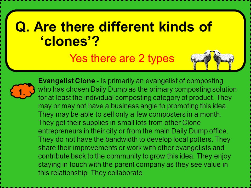 Q.Are there different kinds of 'clones'.