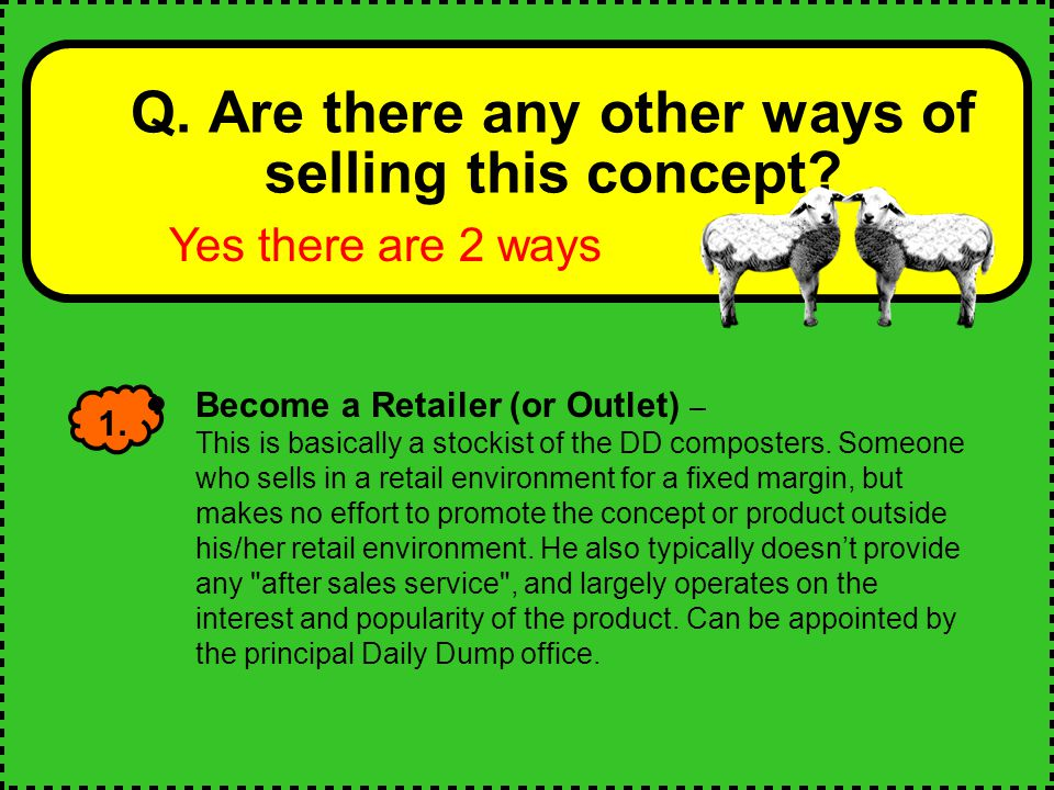 Q. Are there any other ways of selling this concept.