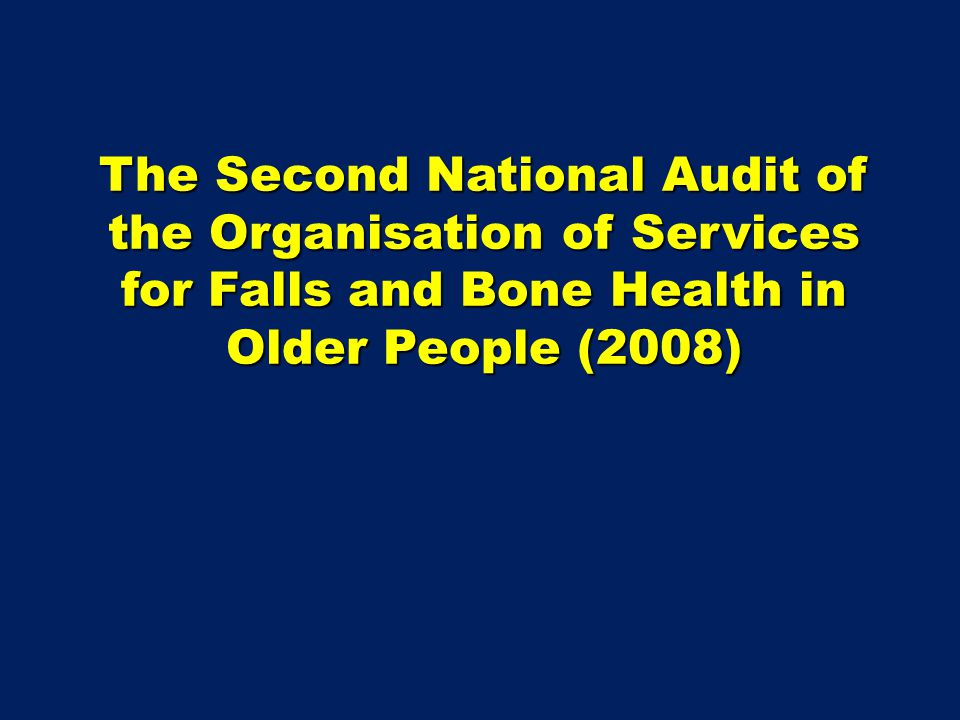 The Second National Audit of the Organisation of Services for Falls and Bone Health in Older People (2008)