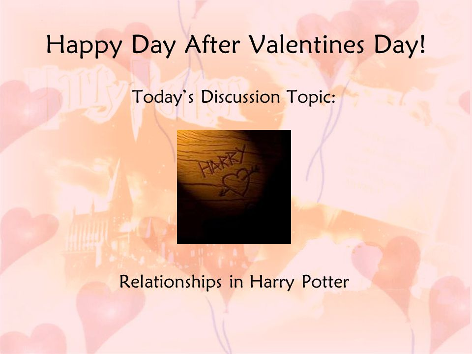 Happy Day After Valentines Day! Today's Discussion Topic: Relationships in Harry Potter
