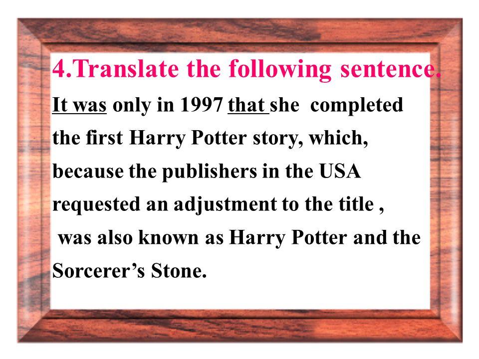 4.Translate the following sentence.