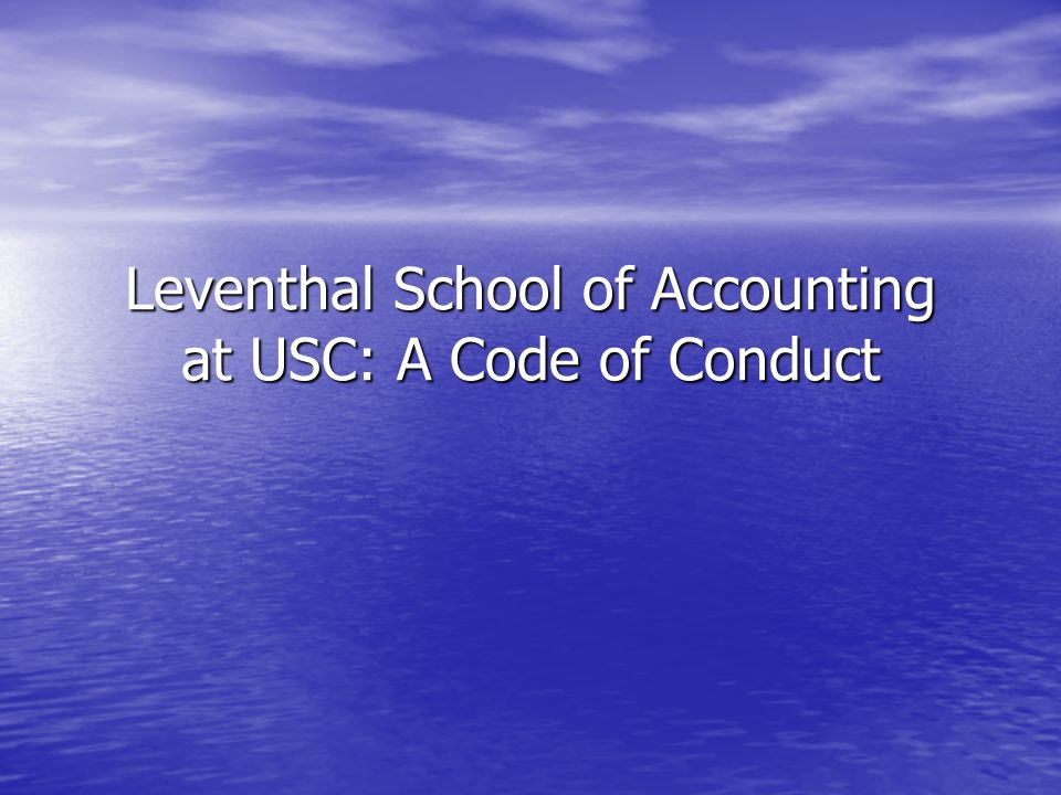 Leventhal School of Accounting at USC: A Code of Conduct